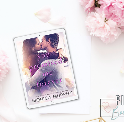 You Promised Me Forever – Monica Murphy