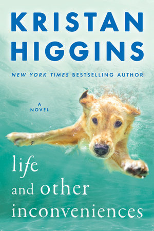 Life and Other Inconveniences – Kristan Higgins – A Review