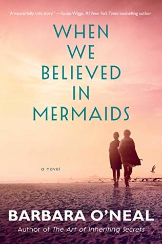 When We Believed in Mermaids – Barbara O'Neal – A Review